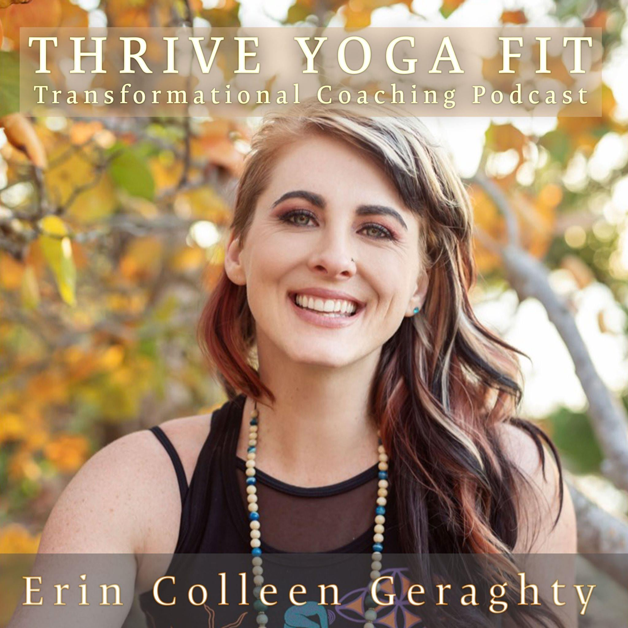 Thrive Yoga Fit Transformational Coaching Podcast
